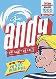 Andy, un conte de faits : La vie et l'époque d'Andy Warhol