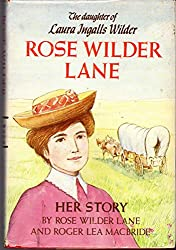 Rose Wilder Lane: Her story