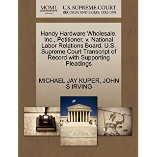 Handy Hardware Wholesale, Inc, Petitioner, v. National Labor Relations Board. U.S. Supreme Court Transcript of Record with Supporting Pleadings