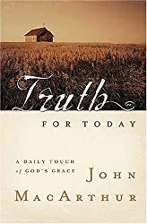 Truth for Today: A Daily Touch of God's Grace by John F MacArthur (2007-02-03)