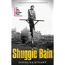 Shuggie Bain: Douglas Stuart: Winner of the Booker Prize 2020