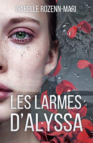 Les Larmes d'Alyssa par Isabelle Rozenn-Mari