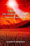Centauri, un nuevo futuro: Volume 2 (Trilogía Centauri)