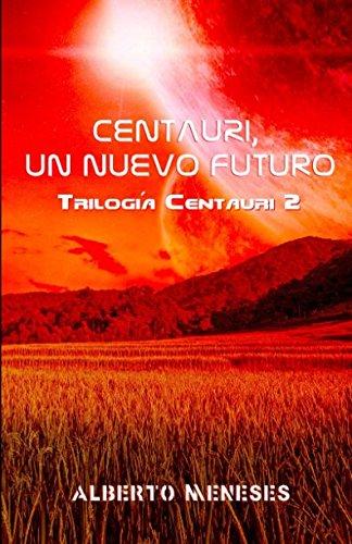 Portada del libro Centauri, un nuevo futuro: Volume 2 (Trilogía Centauri)