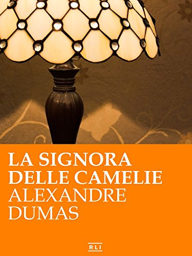 A. Dumas. La signora delle camelie (RLI CLASSICI)