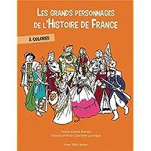 Les grands personnages de l'histoire de France à colorier