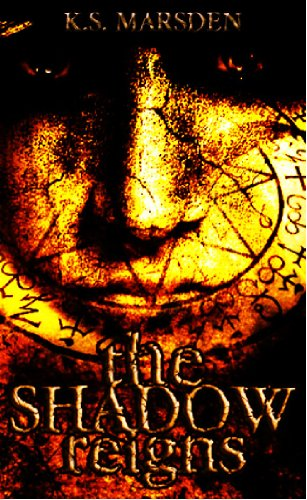 The Shadow Reigns (Witch-Hunter Book 2) by K. S. Marsden