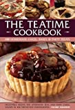 The Teatime Cookbook: 150 Homemade Cakes, Bakes & Party Treats