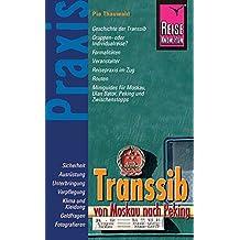 Reise Know-How Praxis Transsib - von Moskau nach Peking: Ratgeber mit vielen praxisnahen Tipps und Informationen (Sachbuch)
