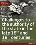 Edexcel AS/A Level History, Paper 1&2: Challenges to the Authority of the State in the Late 18th and 19th Centuries (Edexcel GCE History 2015)