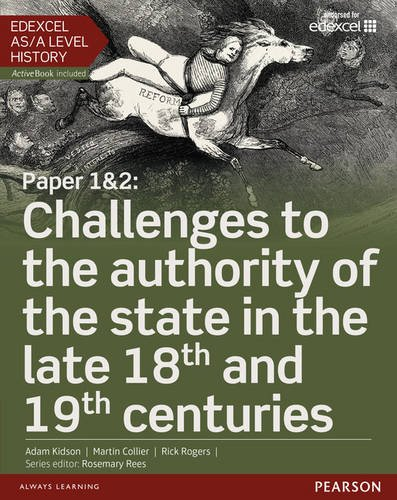 Edexcel AS/A Level History, Paper 1&2: Challenges to the authority of the state in the late 18th and 19th centuries Student Book + ActiveBook (Edexcel GCE History 2015)