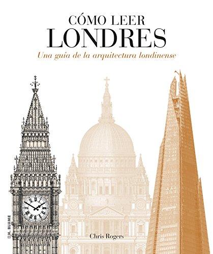 Cómo leer Londres : una guía de la arquitectura londinense por Chris Rogers