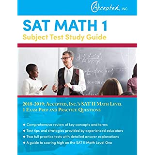 SAT Math 1 Subject Test Study Guide 2018-2019: Accepted, Inc.'s SAT II Math Level 1 Exam Prep and Practice Questions