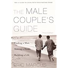 Male Couple's Guide: Finding a Man, Making a Home, Building a Life by Eric Marcus (1999-05-05)