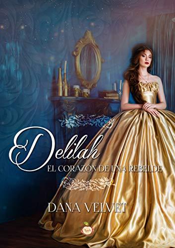 Delilah, el corazón de una rebelde – Dana Velvet (Rom)  51IIlSXsqmL