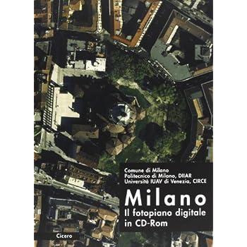 Milano. Il Fotopiano Digitale. Con Cd-Rom