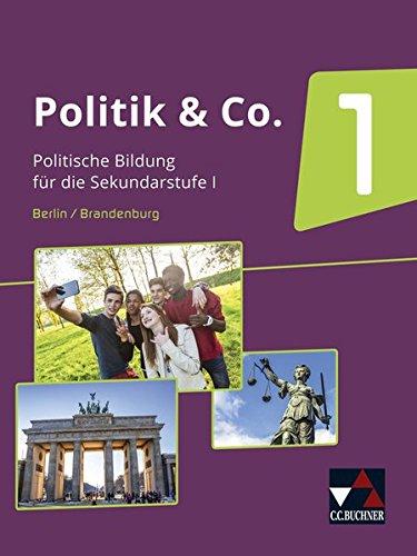 Politik & Co. - Berlin/Brandenburg / Sozialkunde und Politische Bildung: Politik & Co. - Berlin/Brandenburg / Politik & Co. Berlin/Brandenburg 1: ... Bildung / Für die Jahrgangsstufen 7/8