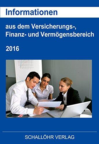 Informationen aus dem Versicherungs-, Finanz- und Vermögensbereich - 2016