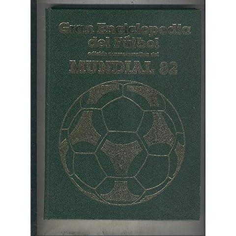 Gran Enciclopedia del Futbol, edicion conmemorativa del Mundial 82 volumen 08