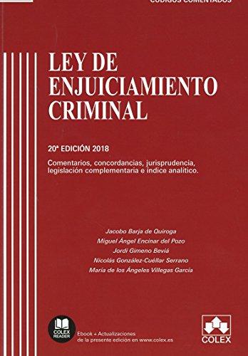 Ley de Enjuiciamiento Criminal: Comentarios, concordancias, jurisprudencia, legislación complementaria e índice analítico (Código Comentado) por Jacobo Barja de Quiroga