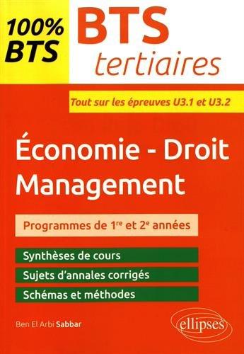 BTS tertiaires - Économie-Droit - Management  - Épreuves U3.1 et U3.2 par Sabbar Ben El Arbi