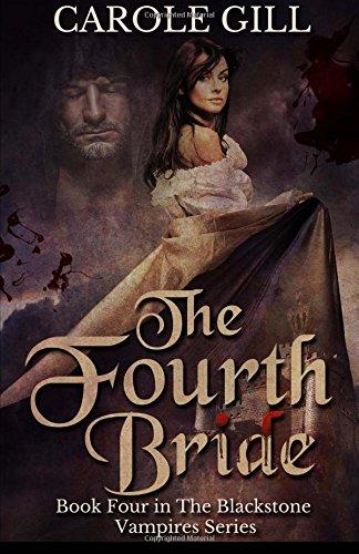 The Fourth Bride: Volume 4 (The Blackstone Vampires)