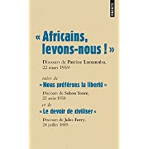 """"""" Africains, levons-nous ! """". suivi de """" Nous préf"""
