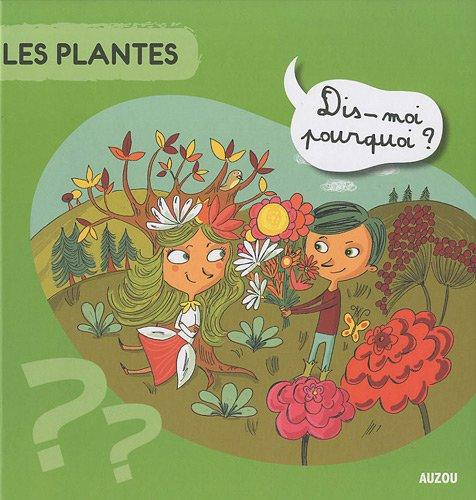 LES PLANTES DIS MOI POURQUOI