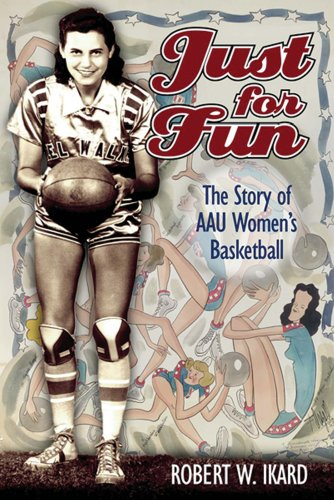 Just for Fun: The Story of AAU Women's Basketball por Robert Ikard
