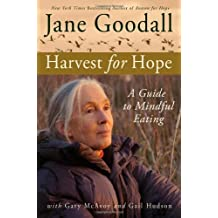 Harvest for Hope: A Guide to Mindful Eating by Jane Goodall (2005-11-01)