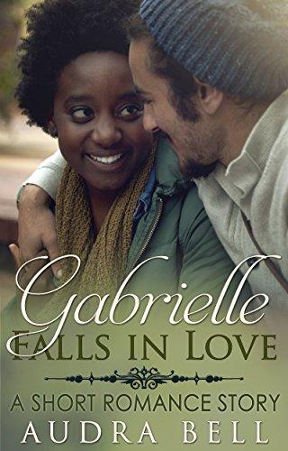 Gabrielle Falls in Love: A Short Romance Story (The Love Series Book 7)