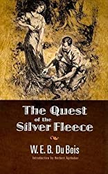 The Quest of the Silver Fleece (Dover Books on Literature & Drama) by W. E. B. Du Bois (2008-08-08)