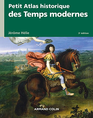 Petit atlas historique des Temps modernes - 3e d.