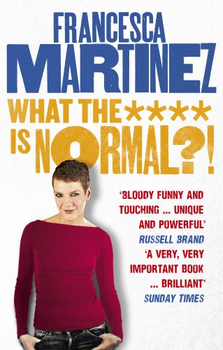 What the **** is Normal?! por Francesca Martinez