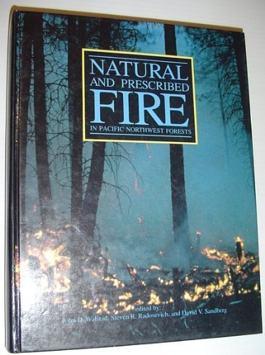 Natural and Prescribed Fire in Pacific Northwest Forests by John D. Walstad (1990-04-03)