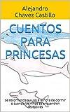 Cuentos para Princesas: se recomienda su uso a la hora de dormir o cuando las niñas se encuentren receptivas