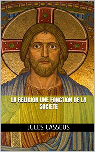 Couverture du livre La religion une fonction de la société