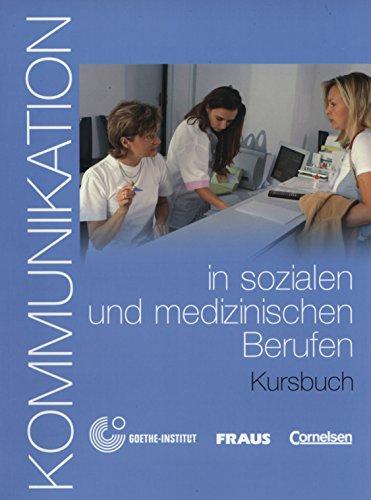Kommunikation im Beruf - Für alle Sprachen: B1/B2 - Kommunikation in sozialen und medizinischen Berufen: Kursbuch mit Glossar auf CD-ROM