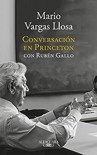 Conversación en Princeton par  Mario Vargas Llosa/Ruben Gallo