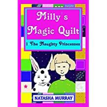 Milly's Magic Quilt - 1 The Naughty Princesses