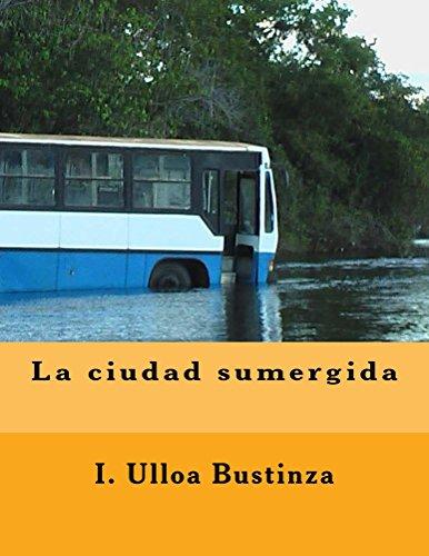 La ciudad sumergida por I. Ulloa Bustinza