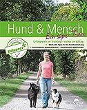 Hund & Mensch ein super Team: Erfolgreich im Training - sicher im Alltag