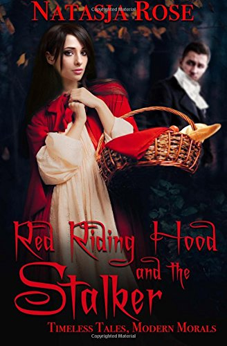 Red Riding Hood and the Stalker (Timeless Tales, Modern Morals, Band 4) Womens Red Riding Hood