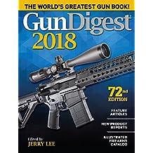 GUN DIGEST 2018 SEVENTY-SECOND