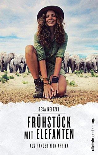Preisvergleich Produktbild Frühstück mit Elefanten: Als Rangerin in Afrika