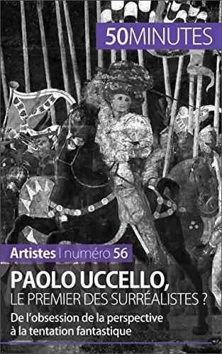 Paolo Uccello, le premier des surréalistes ?: De l'obsession de la perspective à la tentation fantastique (Artistes t. 56) par Barbara Delamarre