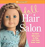 Doll Hair Salon: For Girls Who Love to Play with Their Dolls' Hair! (American Girl (Quality))