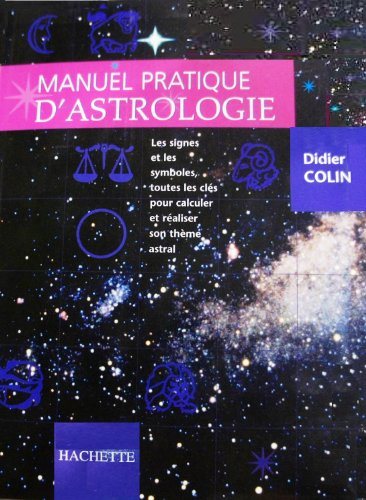 Manuel pratique d'astrologie par Didier Colin