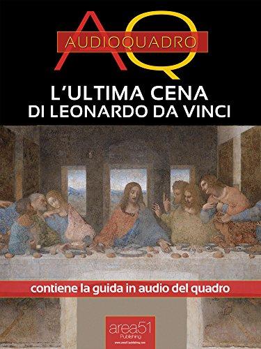 L'Ultima Cena di Leonardo Da Vinci: Audioquadro