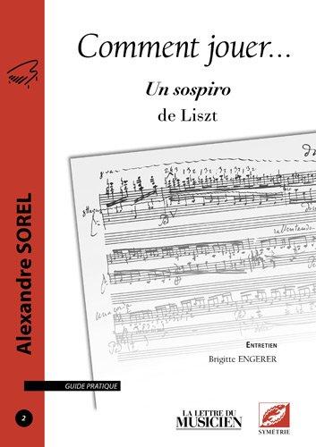 Comment jouer Un sospiro de Liszt par Alexandre Sorel
